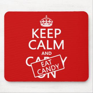Behalten Sie ruhig und essen Sie Süßigkeit Mousepad
