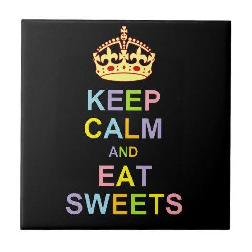 Behalten Sie ruhig und essen Sie Süßigkeiten Fliesen
