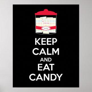Behalten Sie ruhig und essen Sie Süßigkeits-Plakat Poster