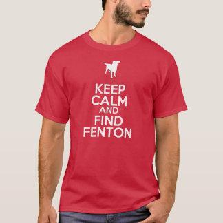 Behalten Sie ruhig und finden Sie Fenton lustigen T-Shirt