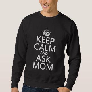 Behalten Sie ruhig und fragen Sie Mamma - alle Sweatshirt