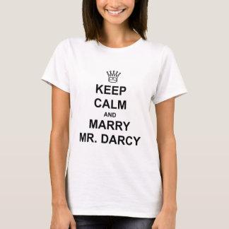 Behalten Sie ruhig und heiraten Sie Herrn Darcy - T-Shirt