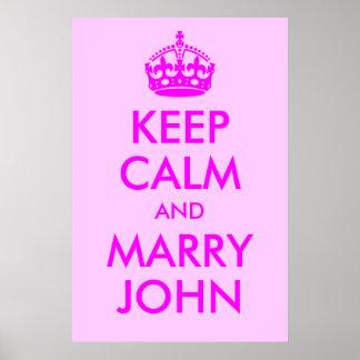 Behalten Sie ruhig und heiraten Sie John-Druck Poster