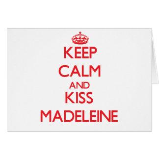 Behalten Sie ruhig und Kuss Madeleine Grußkarte