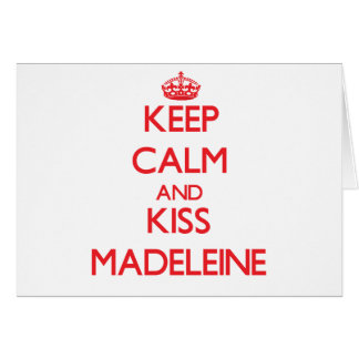 Behalten Sie ruhig und Kuss Madeleine Grußkarten