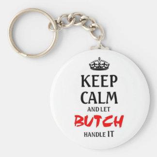 Behalten Sie ruhig und lassen Sie Butch es Standard Runder Schlüsselanhänger
