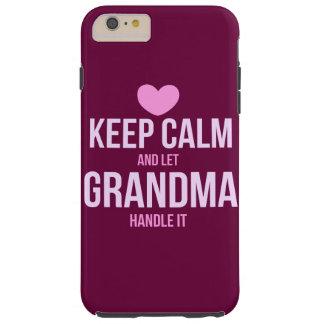 Behalten Sie ruhig und lassen Sie Großmutter es Tough iPhone 6 Plus Hülle
