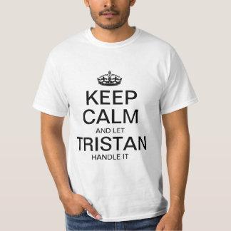 Behalten Sie ruhig und lassen Sie Tristan Griff es T-Shirt