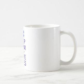 Behalten Sie ruhig und retten Sie die Leben Tasse