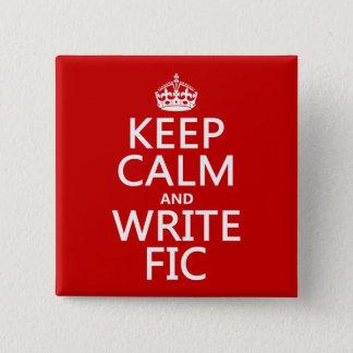 Behalten Sie ruhig und schreiben Sie Fic - alle Quadratischer Button 5,1 Cm