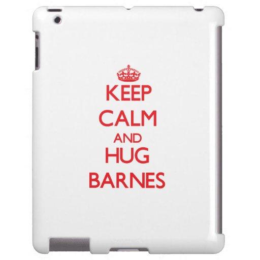 Behalten Sie ruhig und Umarmung Barnes