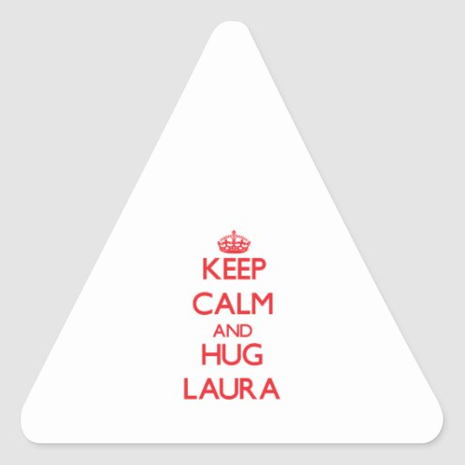 Behalten Sie ruhig und Umarmung Laura Sticker