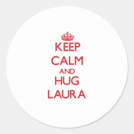 Behalten Sie ruhig und Umarmung Laura Runder Aufkleber