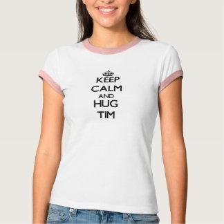Behalten Sie ruhig und Umarmung Tim T-Shirt