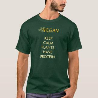 BEHALTEN SIE RUHIGE PFLANZEN, PROTEIN ZU HABEN T-Shirt