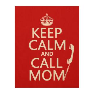 Behalten Sie ruhige und Anruf-Mamma - alle Farben Holzwanddeko
