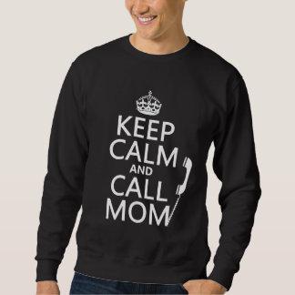 Behalten Sie ruhige und Anruf-Mamma - alle Farben Sweatshirt