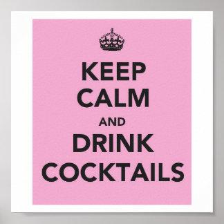 Behalten Sie ruhige und Getränk-Cocktails Poster