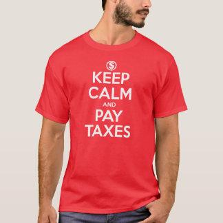 Behalten Sie ruhige und Lohn-Steuern T-Shirt