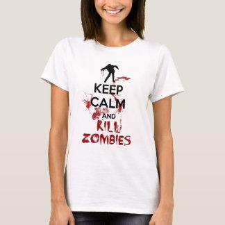 Behalten Sie ruhige und Tötungs-Zombies T-Shirt