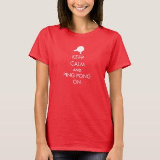 Behalten Sie ruhigen Ping Pong an T-Shirt