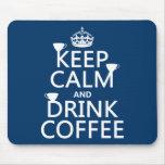 Behalten Sie ruhiger und Getränk-Kaffee - alle Far Mauspads