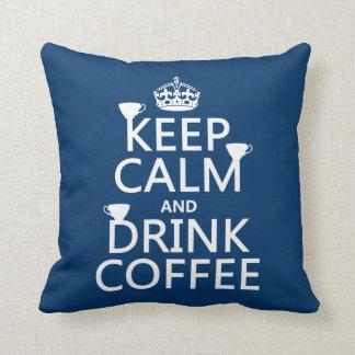 Behalten Sie ruhiger und Getränk-Kaffee - alle Kissen