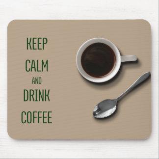 Behalten Sie ruhiger und Getränk-Kaffee Mousepad