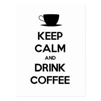 Behalten Sie ruhiger und Getränk-Kaffee Postkarte