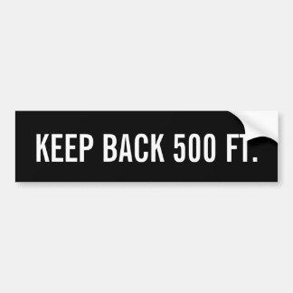 Behalten Sie zurück 500 Fuß Autoaufkleber