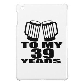 Beifall zu meinen 39 Jahren Geburtstags-Entwurfs- iPad Mini Hülle