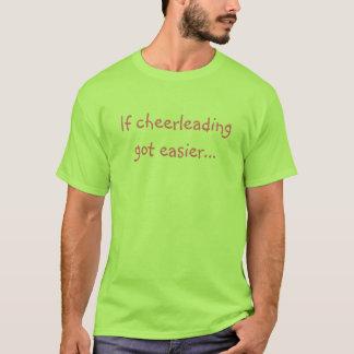 Beim cheerleading einfacher erhalten… T-Shirt