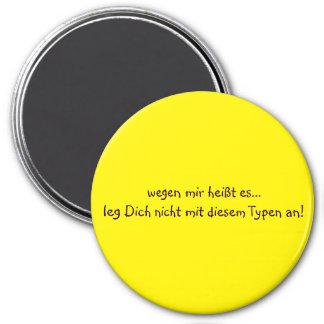 Bein Dich nicht MIT diesem Typen Runder Magnet 7,6 Cm