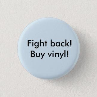 Bekämpfen Sie! Kaufen Sie Vinyl!! Runder Button 3,2 Cm