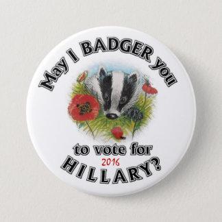 Belästige möglicherweise ich Sie, um für Hillary Runder Button 7,6 Cm