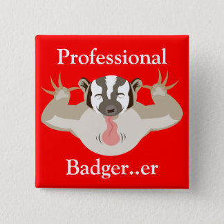 Belästigender Badger_Professional Dachs… äh Quadratischer Button 5,1 Cm
