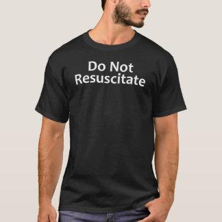 Beleben Sie nicht lustigen Krankenhaus-T - Shirt