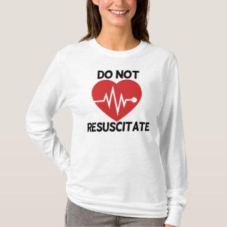 Beleben Sie nicht wieder T-Shirt