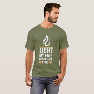 Beleuchten Sie meine Feuer Bushcraft Art T-Shirt