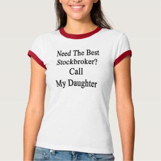 Benötigen Sie den besten Börsenmakler-Anruf meine T-Shirt