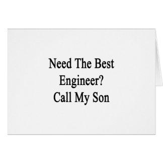 Benötigen Sie den besten Ingenieur-Anruf mein Sohn Karte