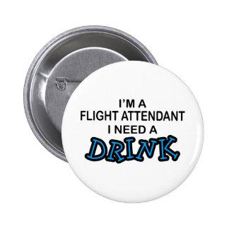 Benötigen Sie ein Getränk - Flugbegleiter Runder Button 5,7 Cm