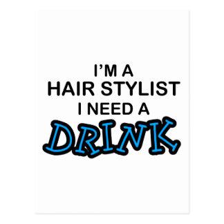 Benötigen Sie ein Getränk - Haar-Stylisten Postkarte