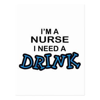 Benötigen Sie ein Getränk - Krankenschwester Postkarte