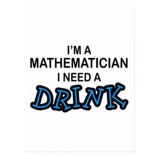 Benötigen Sie ein Getränk - Mathematiker Postkarte