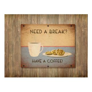 Benötigen Sie einen Bruch? Zeit für Kaffee Postkarte
