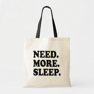 Benötigen Sie mehr lustige Tasche des Schlafes