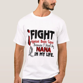 Benötigen Sie meinen Nana-Hirntumor T-Shirt