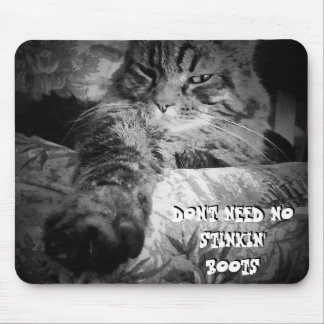 Benötigen Sie nicht keine Stiking Stiefel Katze Mousepad