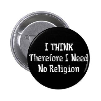 Benötigen Sie nicht Religion Anstecknadel
